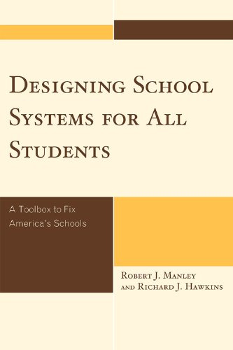 Designing School Systems for All Students A Toolbox to Fix America's Schools  2009 edition cover