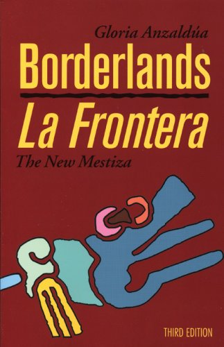 Borderlands/la Frontera, Third Edition The New Mestiza 3rd 2007 edition cover