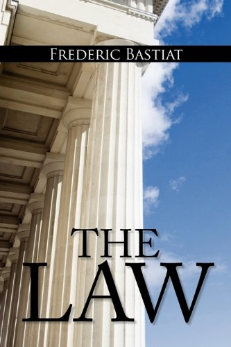 Law The Classic Blueprint for A Free Society N/A 9781936041749 Front Cover
