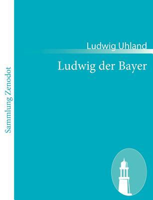 Ludwig der Bayer   2010 9783843062749 Front Cover