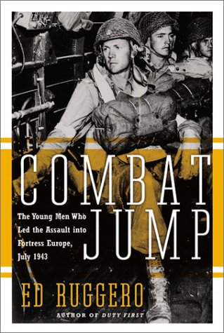 Combat Jump The Young Men Who Led the Assault into Fortress Europe, July 1943  2003 9780060088750 Front Cover