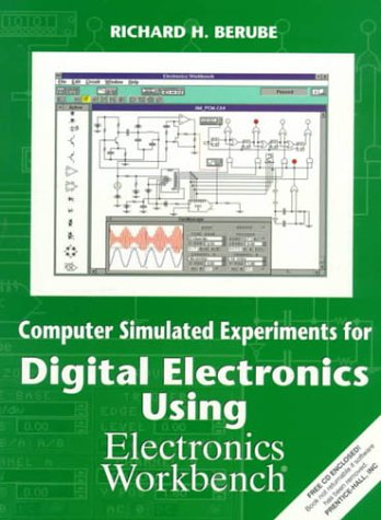 Computer Simulated Experiments for Digital Electronics Using Electronics Workbench   1999 (Annual) 9780137494750 Front Cover