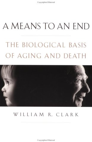 Means to an End The Biological Basis of Aging and Death  2002 edition cover