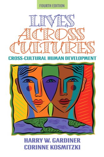 Lives Across Cultures Cross-Cultural Human Development 4th 2008 edition cover
