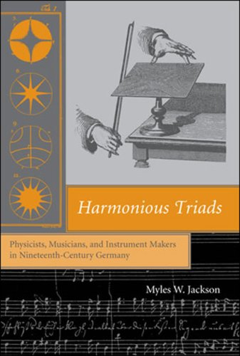 Harmonious Triads Physicists, Musicians, and Instrument Makers in Nineteenth-Century Germany  2008 edition cover