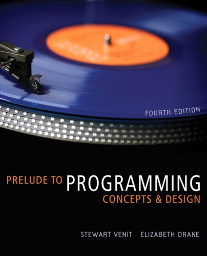 Prelude to Programming Concepts and Design 4th 2009 edition cover