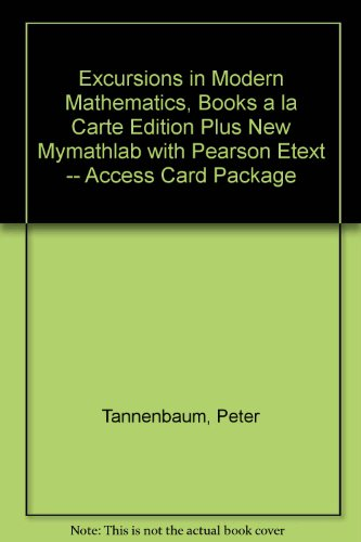 Excursions in Modern Mathematics + Mymathlab Access Card: Books a La Carte Edition 8th 2013 edition cover