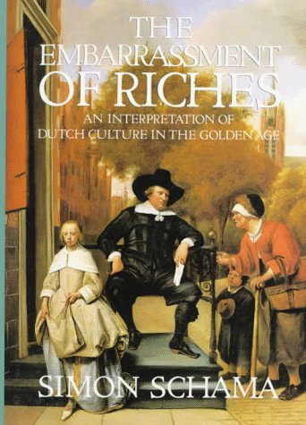 Embarrassment of Riches An Interpretation of Dutch Culture in the Golden Age N/A 9780394510750 Front Cover