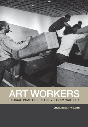 Art Workers Radical Practice in the Vietnam War Era  2011 edition cover