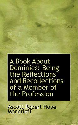 A Book About Dominies: Being the Reflections and Recollections of a Member of the Profession  2008 edition cover