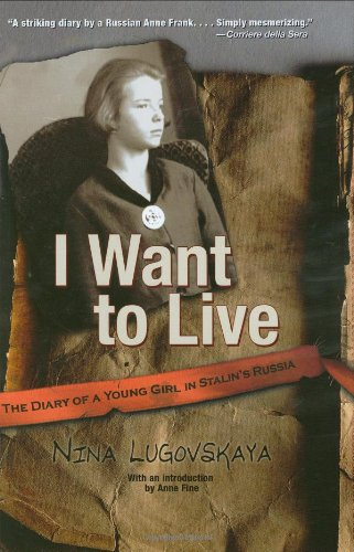 I Want to Live The Diary of a Young Girl in Stalin's Russia  2007 edition cover