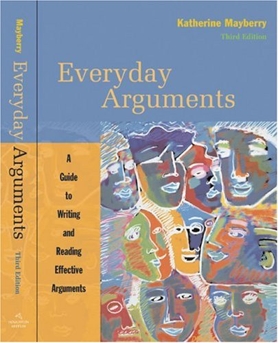 Everyday Arguments A Guide to Writing and Reading Effective Arguments 3rd 2009 edition cover