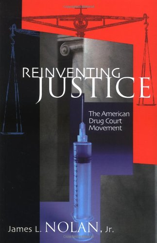 Reinventing Justice The American Drug Court Movement  2003 edition cover
