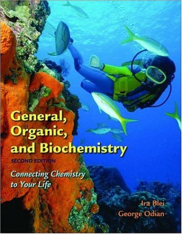 General, Organic, and Biochemistry Connecting Chemistry to Your Life 2nd 2006 (Revised) edition cover