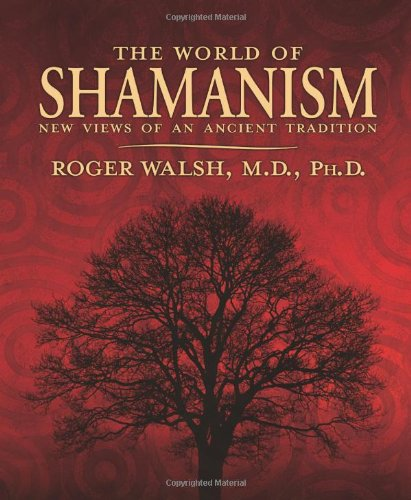 World of Shamanism New Views of an Ancient Tradition  2007 edition cover