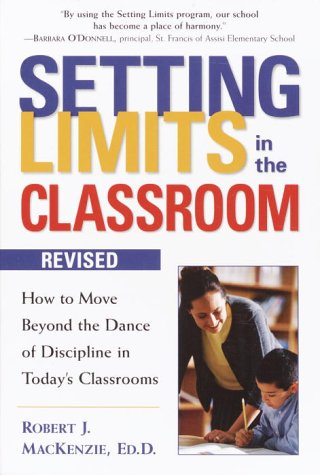 Setting Limits in the Classroom How to Move Beyond the Dance of Discipline in Today's Classrooms 2nd 2003 (Revised) edition cover
