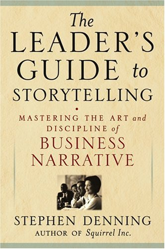 Leader's Guide to Storytelling Mastering the Art and Discipline of Business Narrative  2005 edition cover