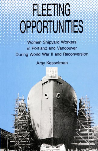 Fleeting Opportunities Women Shipyard Workers in Portland and Vancouver During World War II and Reconversion  1990 edition cover