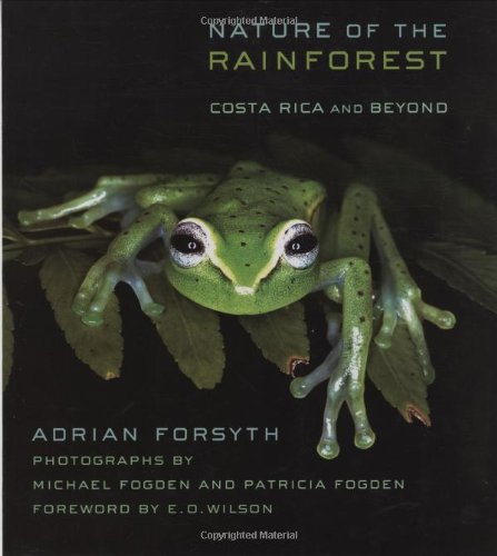 Nature of the Rainforest Costa Rica and Beyond  2008 9780801474750 Front Cover