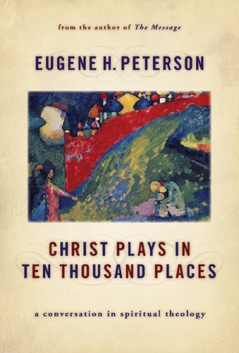 Christ Plays in Ten Thousand Places A Conversation in Spiritual Theology  2005 edition cover