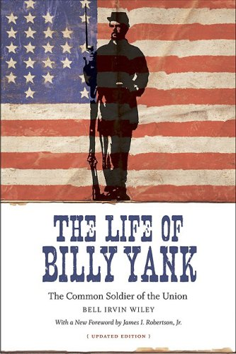 Life of Billy Yank The Common Soldier of the Union  2009 edition cover