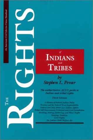 Rights of Indians and Tribes The Authoritative ACLU Guide to Indian and Tribal Rights 3rd 2002 edition cover