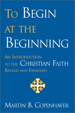 To Begin at the Beginning : An Introduction to the Christian Faith 1st 2002 edition cover