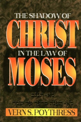 Shadow of Christ in the Law of Moses 1st 9780875523750 Front Cover