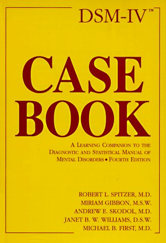 DSM-IV Casebook A Learning Companion to the Diagnostic and Statistical Manual of Mental Disorders 4th 1994 9780880486750 Front Cover