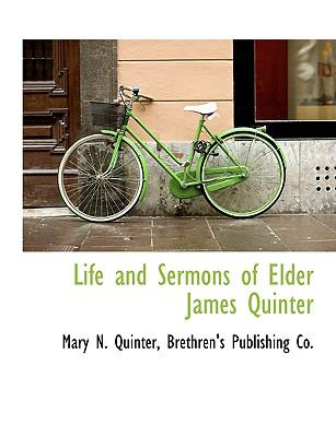 Life and Sermons of Elder James Quinter N/A edition cover