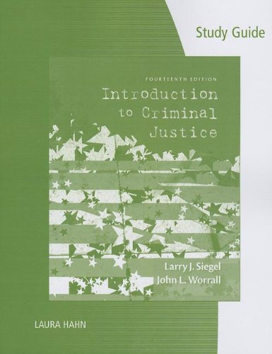 Study Guide for Siegel's Introduction to Criminal Justice  14th 2014 9781285073750 Front Cover