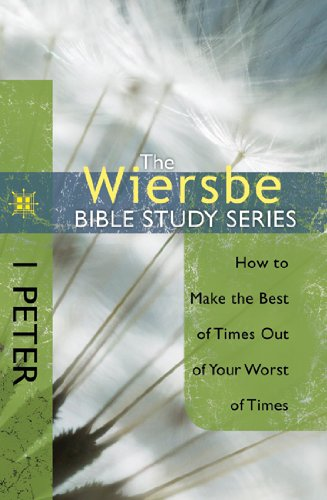 1 Peter How to Make the Best of Times Out of Your Worst of Times N/A edition cover