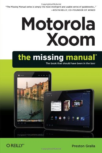 Motorola Xoom: the Missing Manual   2011 9781449301750 Front Cover