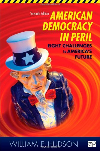 American Democracy in Peril Eight Challenges to America's Future 7th 2013 (Revised) edition cover
