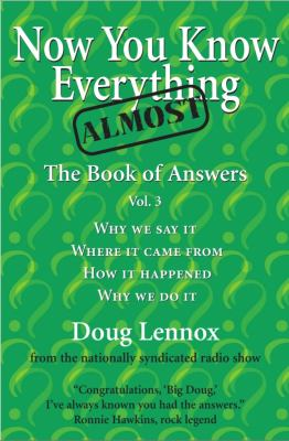 Now You Know Almost Everything The Book of Answers, Vol. 3  2005 9781550025750 Front Cover