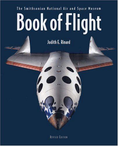 Book of Flight The Smithsonian National Air and Space Museum 2nd 2007 9781554072750 Front Cover