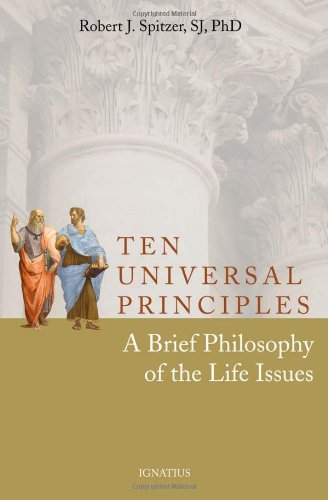 Ten Universal Principles A Brief Philosophy of the Life Issues  2011 edition cover