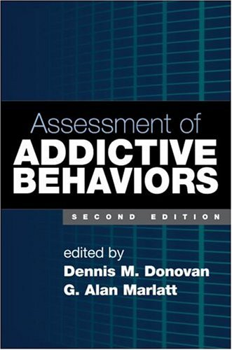 Assessment of Addictive Behaviors  2nd 2005 (Revised) 9781593851750 Front Cover