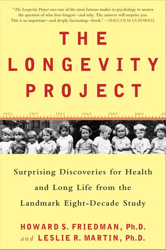 Longevity Project Surprising Discoveries for Health and Long Life from the Landmark Eight-Decade Study  2010 edition cover