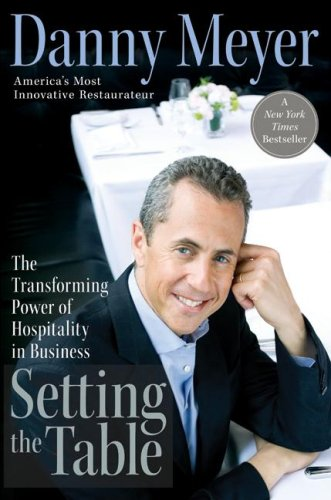 Setting the Table The Transforming Power of Hospitality in Business  2006 9780060742751 Front Cover