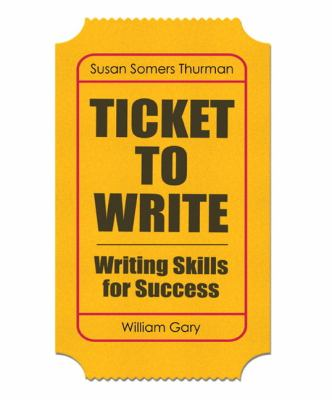 Ticket to Write Writing Skills for Success  2013 edition cover