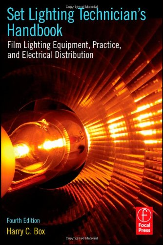 Set Lighting Technician's Handbook Film Lighting Equipment, Practice, and Electrical Distribution 4th 2011 (Revised) edition cover