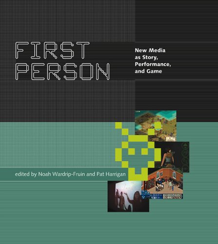 First Person New Media as Story, Performance, and Game  2006 9780262731751 Front Cover