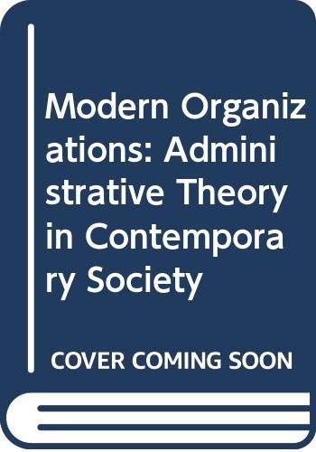 Modern Organizations Administrative Theory in Contemporary Society  1994 9780275937751 Front Cover