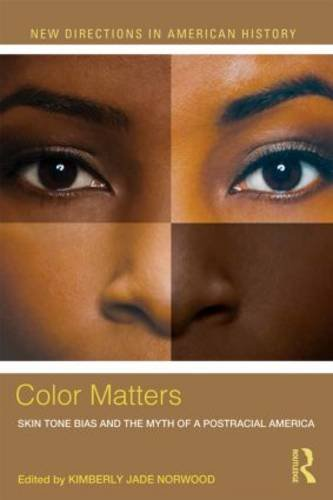 Color Matters Skin Tone Bias and the Myth of a Postracial America  2014 edition cover