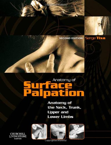 Atlas of Surface Palpation Anatomy of the Neck, Trunk, Upper and Lower Limbs 2nd 2007 edition cover