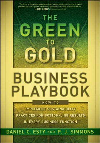 Green to Gold Business Playbook How to Implement Sustainability Practices for Bottom-Line Results in Every Business Function  2011 edition cover