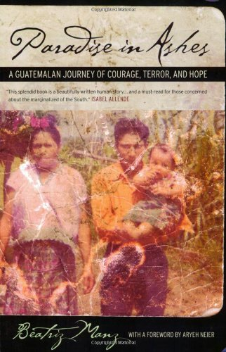 Paradise in Ashes A Guatemalan Journey of Courage, Terror, and Hope  2005 edition cover