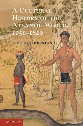 Cultural History of the Atlantic World, 1250-1820   2012 9780521898751 Front Cover