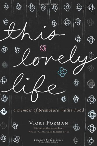 This Lovely Life A Memoir of Premature Motherhood  2009 edition cover